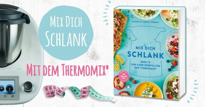 Mix Dich schlank! Low-Carb mit dem Thermomix