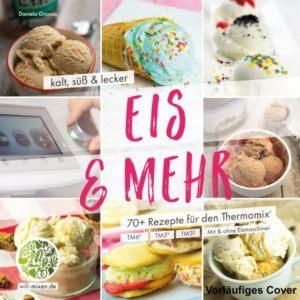 Eis und Mehr Rezepte für den Thermomix Titelseite