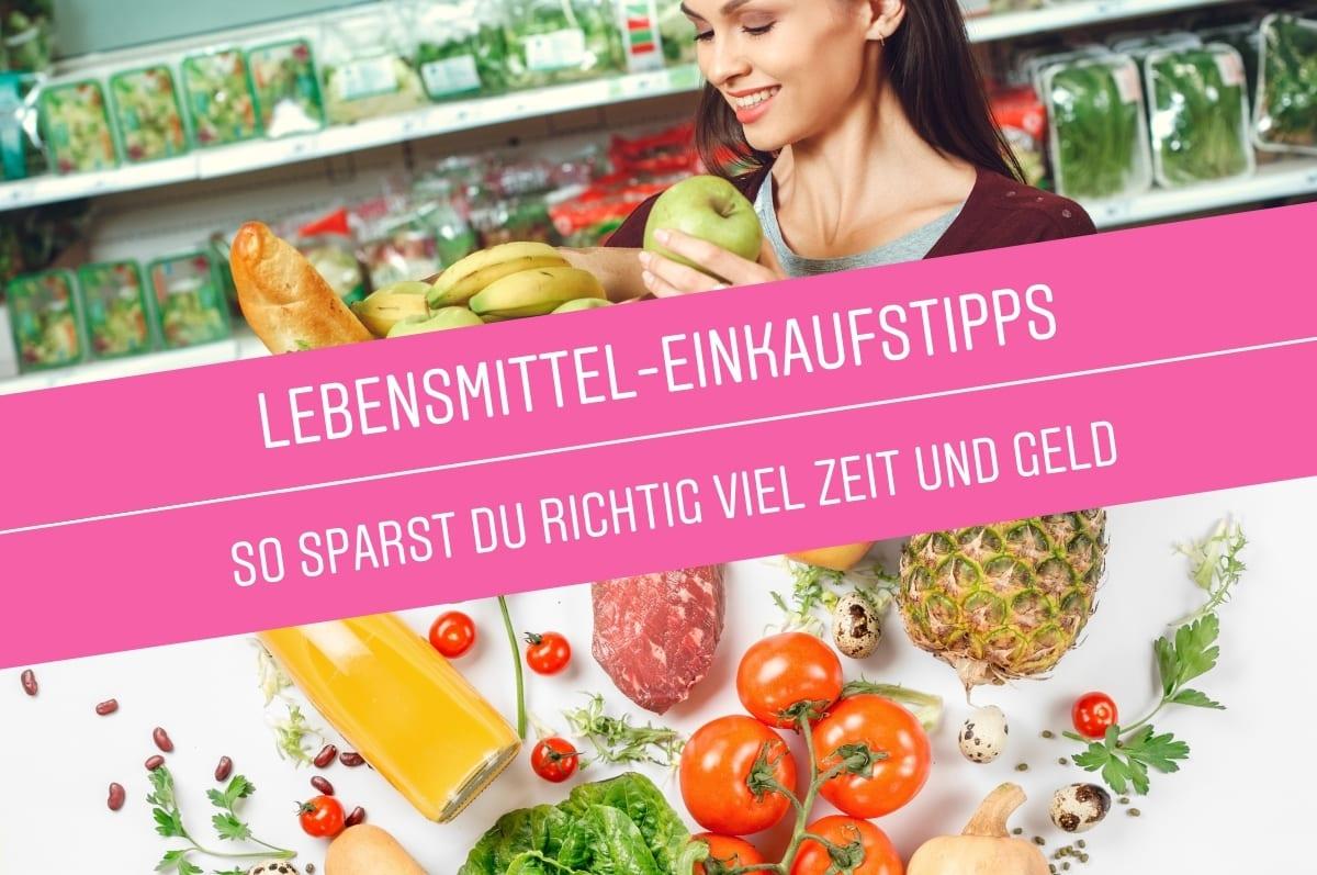 Die ultimativen Lebensmittel-Einkaufstipps