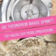 Die Thermomix® Waage spinnt - Top Hacks zur schnellen Problembehebung